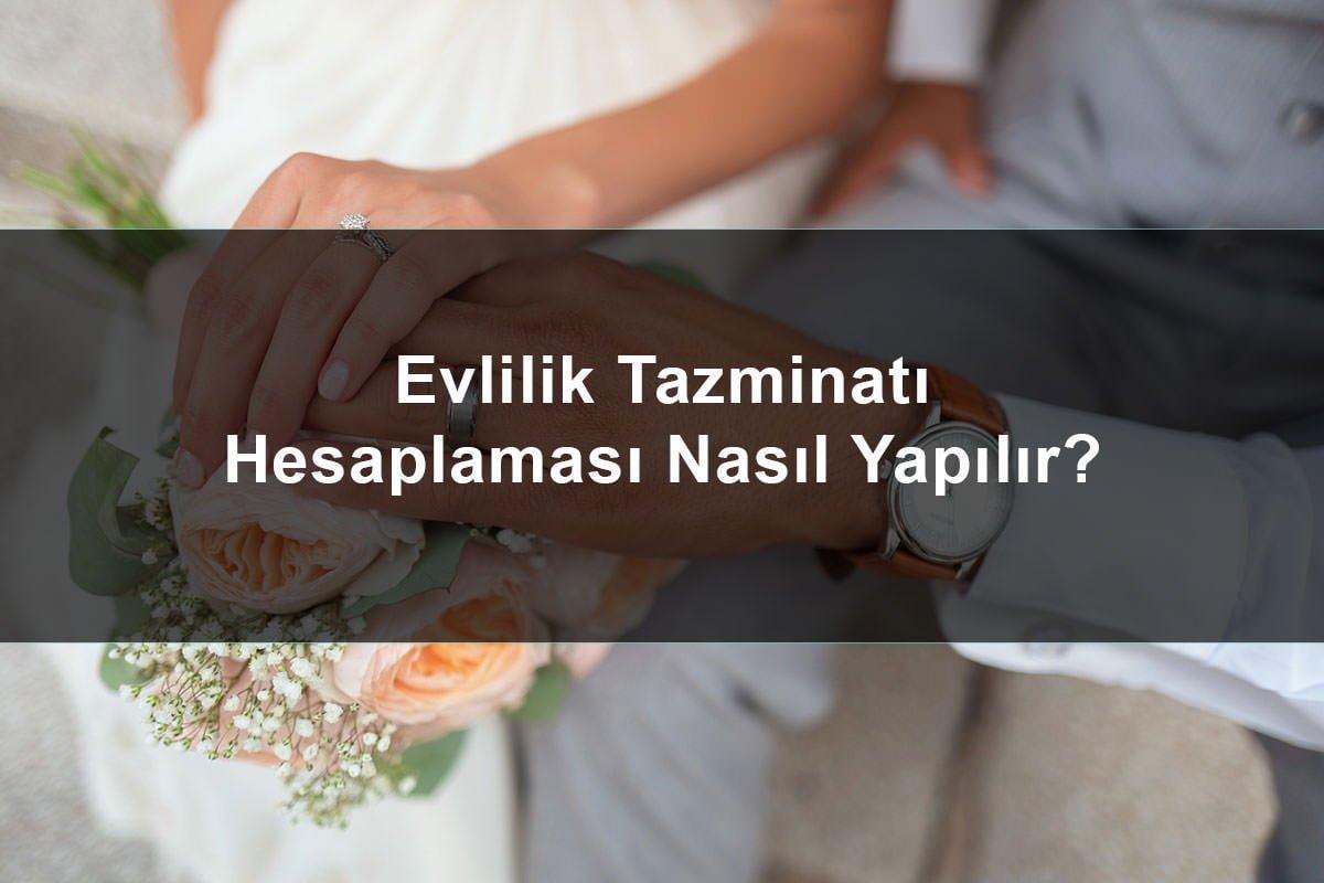 Evlilik Tazminatı Nasıl Hesaplanır