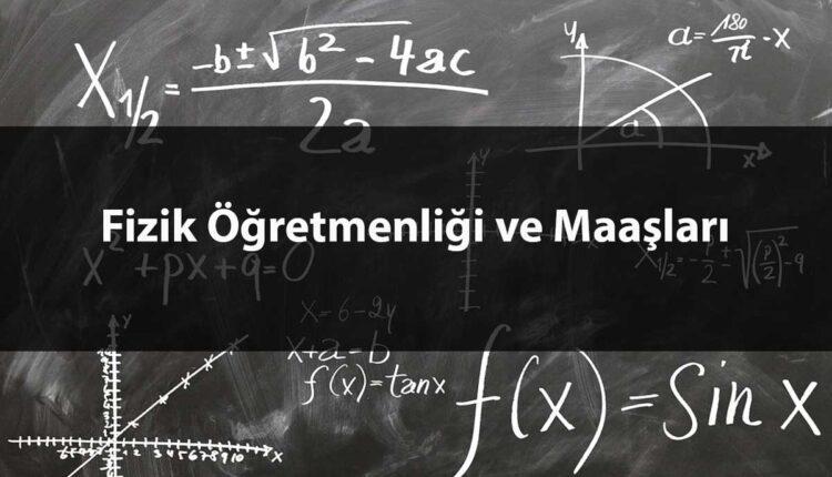 Fizik Öğretmenliği Maaşları Ne Kadar