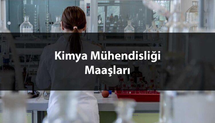kimya mühendisliği maaşları 2020