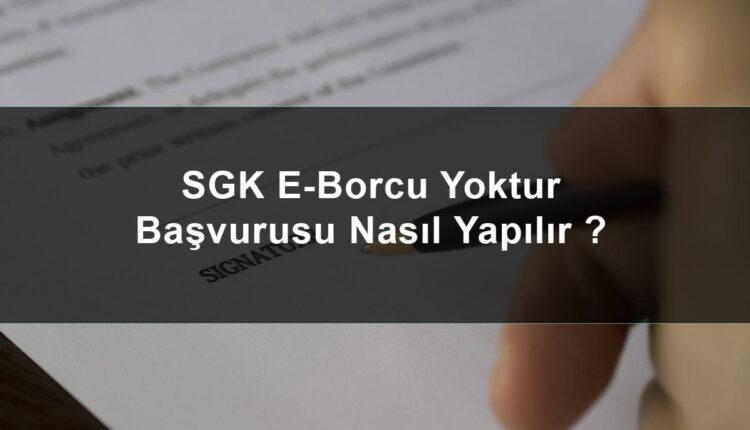 SGK E-Borcu yok sisteminden kimler borcu yok yazısı alabilir ?