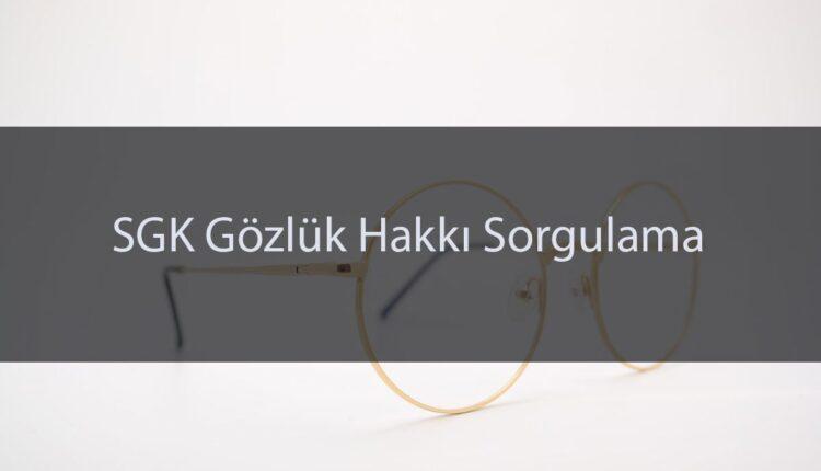 SGK gözlük parası karşılanma şartları
