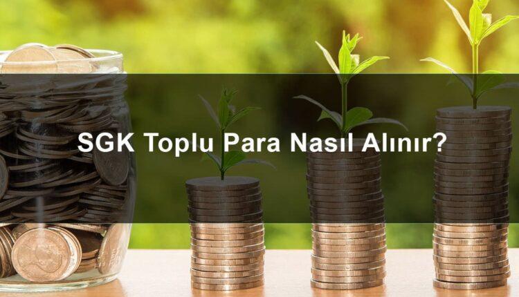SGK'dan Toplu Para Nasıl Alınır ?