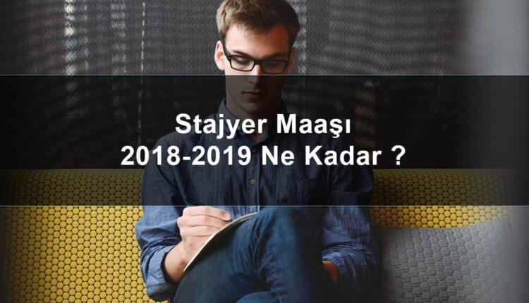 2018 staj ücreti ne kadar?