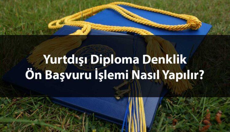 Diploma Denklik İçin Talep Edilen Belgeler
